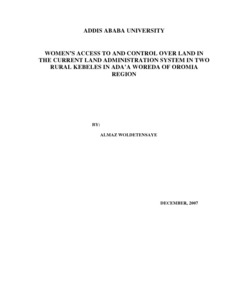 Women's access to and control over land in the current land administration system in two rural kebeles in Ada'a Woreda of Oromia Region