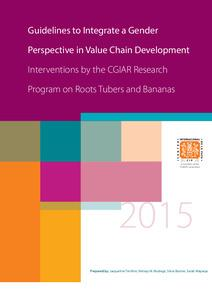 Guidelines to integrate a gender perspective in value chain development interventions by the CGIAR Research Program on roots tubers and bananas