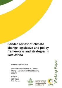 Gender review of climate change legislative and policy frameworks and strategies in East Africa